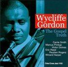 WYCLIFFE GORDON Wycliffe Gordon Sextet : The Gospel Truth album cover