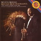 WYNTON MARSALIS Baroque Music for Trumpets album cover