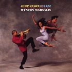 WYNTON MARSALIS Jump Start and Jazz : Two Ballets by Wynton Marsalis album cover