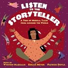 WYNTON MARSALIS Listen to the Storytellers: A Trio Of Musical Tales From Around The World album cover