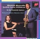 WYNTON MARSALIS Wynton Marsalis & Judith Lynn Stillman : On The Twentieth Century album cover