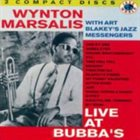 WYNTON MARSALIS Wynton Marsalis with Art Blakey's Jazz Messengers Live at Bubba's album cover