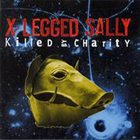 X-LEGGED SALLY Killed By Charity album cover