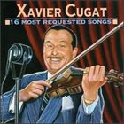 XAVIER CUGAT 16 Most Requested Songs album cover