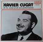 XAVIER CUGAT At His Rarest Of All Performances album cover