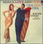 XAVIER CUGAT Bread, Love and Cha-Cha-Cha album cover