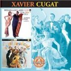 XAVIER CUGAT Bread, Love and Cha-Cha-Cha / Cugat Cavalgade album cover
