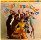 XAVIER CUGAT Cugat Cavalcade album cover