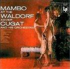 XAVIER CUGAT Mambo at the Waldorf album cover