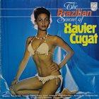 XAVIER CUGAT The Brazilian Sound Of album cover