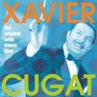 XAVIER CUGAT The Original Latin Dance King album cover