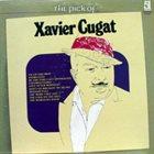 XAVIER CUGAT The Pick Of Xavier Cugat album cover