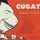 XAVIER CUGAT Tropical Bouquets album cover