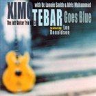 XIMO TÉBAR Goes Blue (The Jazz Guitar Trio Vol. 3) album cover