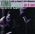 XIMO TÉBAR Hello Mr. Bennett (The Jazz Guitar Trio Vol.1) album cover