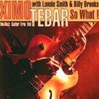 XIMO TÉBAR So What! (The Jazz Guitar Trio Vol 2) album cover