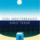 XIMO TÉBAR Son Mediterráneo album cover