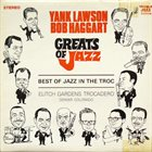 YANK LAWSON Yank Lawson / Bob Haggart ‎– Greats Of Jazz : Best Of Jazz In The Troc album cover