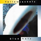 YELLOWJACKETS Blue Hats album cover