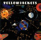 YELLOWJACKETS Dreamland album cover