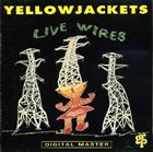 YELLOWJACKETS Live Wires album cover