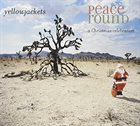 YELLOWJACKETS Peace Round: A Christmas Celebration album cover