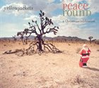 YELLOWJACKETS Peace Round: A Christmas Celebration album cover