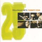 YELLOWJACKETS Twenty Five album cover