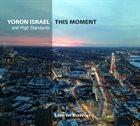 YORON ISRAEL Yoron Israel & High Standards : This Moment album cover