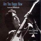 YOSHIAKI MASUO Are You Happy Now album cover