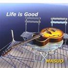 YOSHIAKI MASUO Life is Good album cover