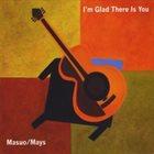 YOSHIAKI MASUO Masuo / Mays : I'm Glad There Is You album cover
