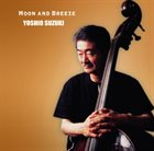 YOSHIO SUZUKI Moon And Breeze album cover