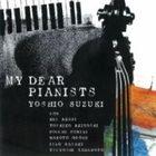 YOSHIO SUZUKI My Dear Pianists album cover