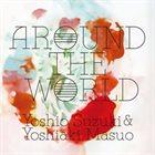YOSHIO SUZUKI Yoshio Suzuki & Yoshiaki Masuo : Around The World album cover