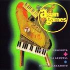 YOSUKE YAMASHITA Asian Games (with Bill Laswell / Ryuichi Sakamoto) album cover