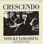 YOSUKE YAMASHITA Crescendo - Live At Sweet Basil album cover