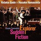 YOSUKE YAMASHITA Explorer/Sudden Fiction album cover