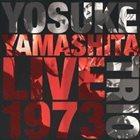 YOSUKE YAMASHITA Yosuke Yamashita Trio : Live 1973 album cover