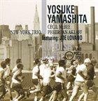 YOSUKE YAMASHITA New York Trio featuring Joe Lovano : Kurdish Dance album cover