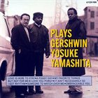 YOSUKE YAMASHITA Plays Gershwin album cover