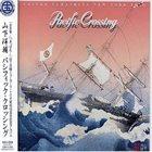 YOSUKE YAMASHITA Yosuke Yamashita New York Trio Featuring Meisho Tosha & Kiyohiko Semba : Pacific Crossing album cover