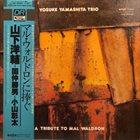 YOSUKE YAMASHITA Yosuke Yamashita Trio : A Tribute To Mal Waldron album cover