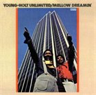 YOUNG-HOLT UNLIMITED Mellow Dreamin' album cover