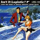 YUJI OHNO Isn't It Lupintic?: Lupin The Third TV Special Original Sound Track album cover