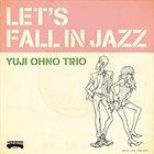 YUJI OHNO Let's Fall In Jazz album cover