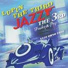 YUJI OHNO Lupin The Third 「Jazz」 The 3rd Funky & Pop album cover