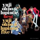 YUJI OHNO Yuji Ohno & Lupintic Five : Best album cover