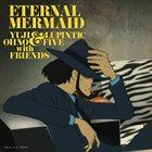 YUJI OHNO Yuji Ohno & Lupintic Five : Eternal Mermaid album cover
