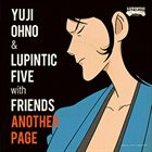 YUJI OHNO Yuji Ohno & Lupintic Five with Friends: Another Page album cover